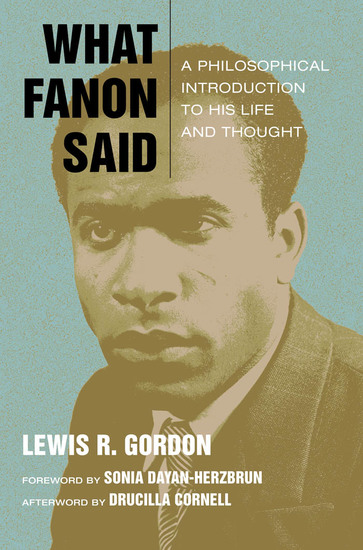 What Fanon Said - A Philosophical Introduction to His Life and Thought - cover