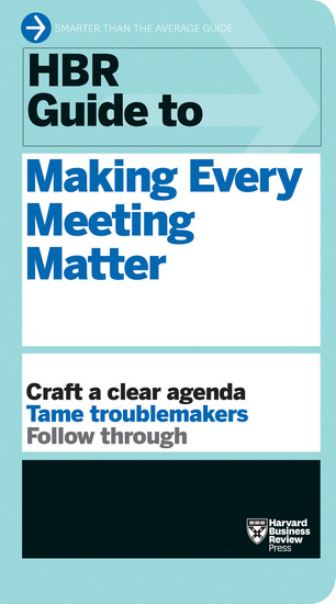 HBR Guide to Making Every Meeting Matter (HBR Guide Series) - cover