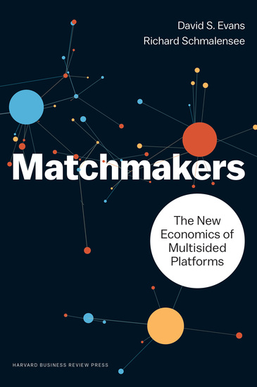 Matchmakers - The New Economics of Multisided Platforms - cover