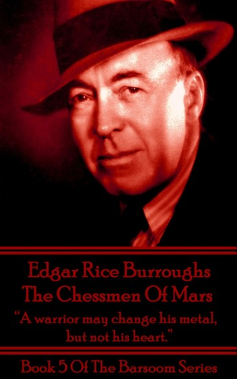 """The Chessmen Of Mars - """"A warrior may change his metal but not his heart"""" - cover"""