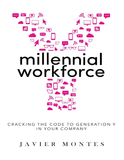 Millennial Workforce: Cracking the Code to Generation Y In Your Company - cover