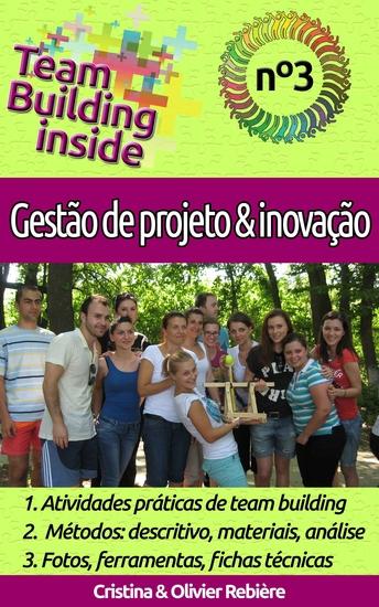 Team Building inside n°3 - gestão de projeto & inovação - Criar e viver o espírito de equipe! - cover