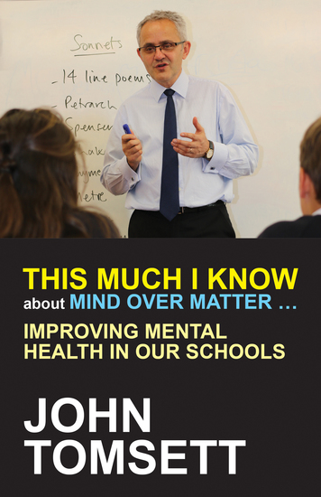 This Much I Know about Mind Over Matter - Improving mental health in our schools - cover