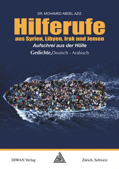 Hilferufe aus Syrien Libyen Irak und Jemen - Aufschrei aus der Hölle Gedichte Deutsch - Arabisch - cover