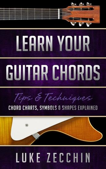 Learn Your Guitar Chords: Chord Charts Symbols and Shapes Explained (Book + Online Bonus) - cover