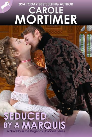 Seduced by a Marquis (Regency Unlaced 8) - Regency Unlaced #8 - cover