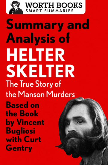 Summary and Analysis of Helter Skelter: The True Story of the Manson Murders - Based on the Book by Vincent Bugliosi with Curt Gentry - cover