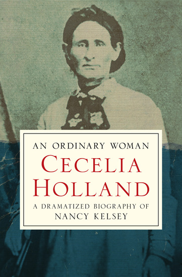 An Ordinary Woman - A Dramatized Biography of Nancy Kelsey - cover