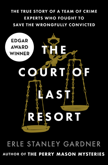 The Court of Last Resort - The True Story of a Team of Crime Experts Who Fought to Save the Wrongfully Convicted - cover
