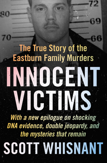 Innocent Victims - The True Story of the Eastburn Family Murders - cover