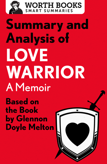 Summary and Analysis of Love Warrior: A Memoir - Based on the Book by Glennon Doyle Melton - cover