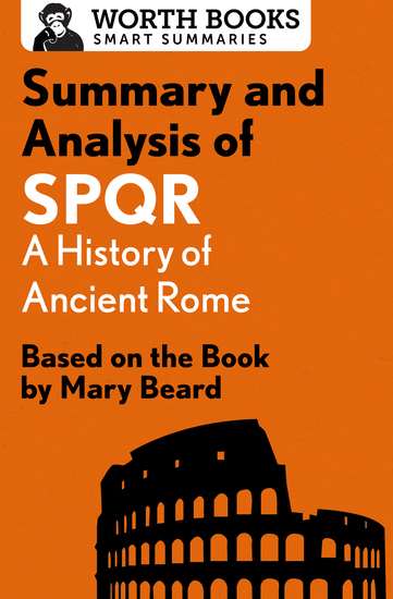 Summary and Analysis of SPQR: A History of Ancient Rome - Based on the Book by Mary Beard - cover