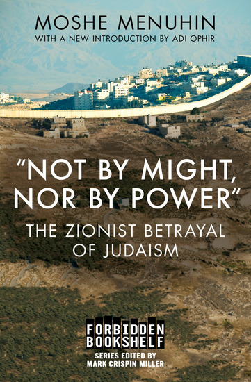 """Not by Might Nor by Power"" - The Zionist Betrayal of Judaism - cover"
