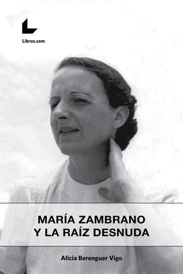 María Zambrano y la raíz desnuda - cover