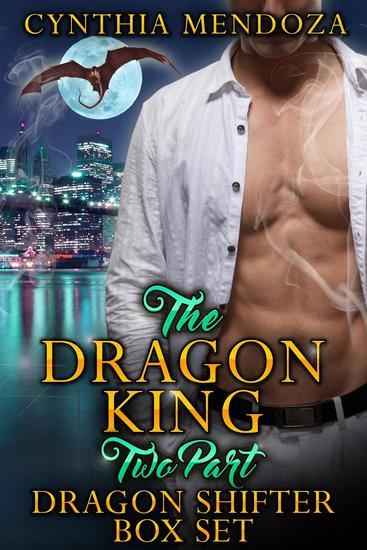 Billionaire Romance: Dragon King 2 Part Dragon Shifter Box Set - Dragon Shifter Romance Action Romance Suspense Romance - cover