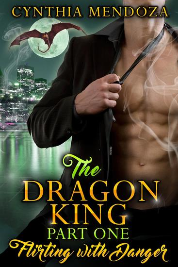 Billionaire Romance: The Dragon King Part One: Flirting with Danger - Dragon Shifter Romance Action Romance Suspense Romance - cover