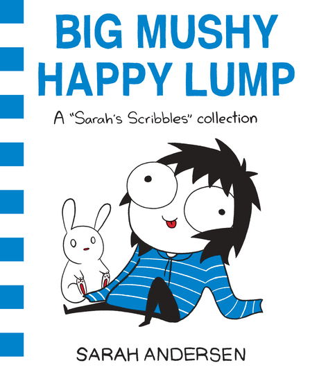 Big Mushy Happy Lump - A Sarah's Scribbles Collection - cover