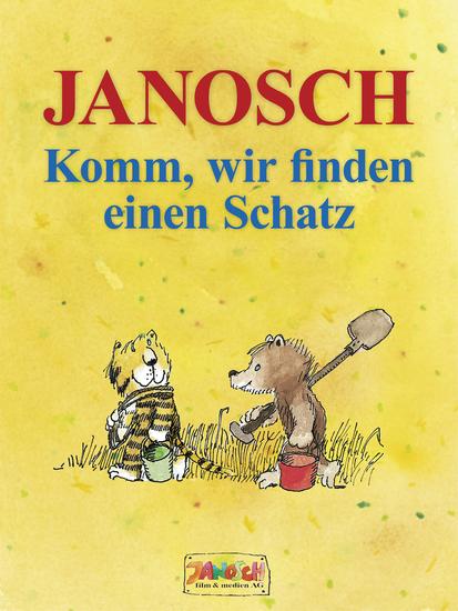 Komm wir finden einen Schatz - Die Geschichte wie der kleine Tiger und der kleine Bär das Glück der Erde suchen - cover