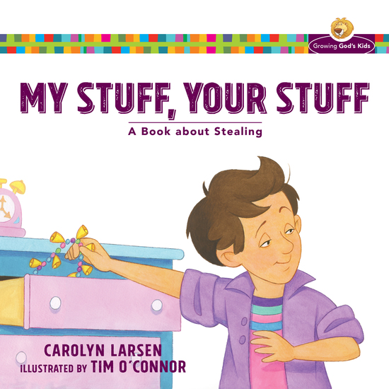 My Stuff Your Stuff (Growing God's Kids) - A Book about Stealing - cover