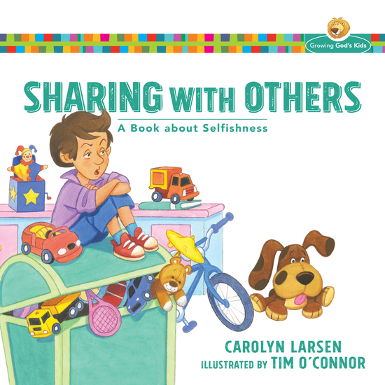 Sharing with Others (Growing God's Kids) - A Book about Selfishness - cover