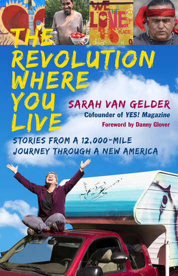The Revolution Where You Live - Stories from a 12000-Mile Journey Through a New America - cover