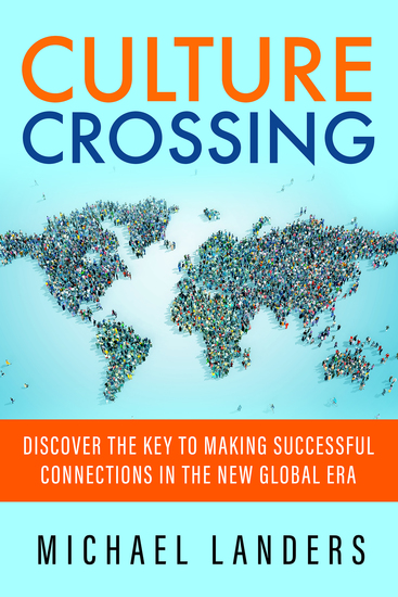 Culture Crossing - Discover the Key to Making Successful Connections in the New Global Era - cover