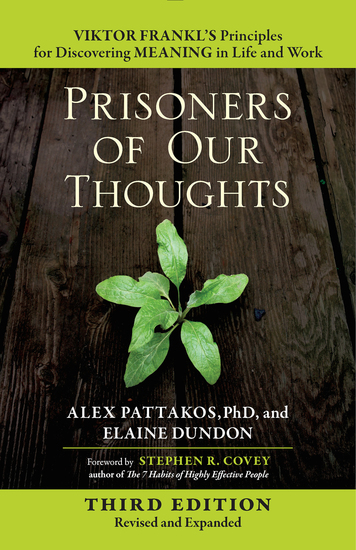 Prisoners of Our Thoughts - Viktor Frankl's Principles for Discovering Meaning in Life and Work - cover
