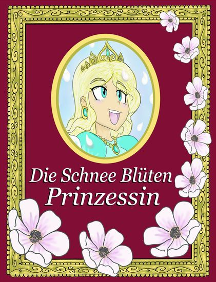 Die Schnee Blüten Prinzessin - cover