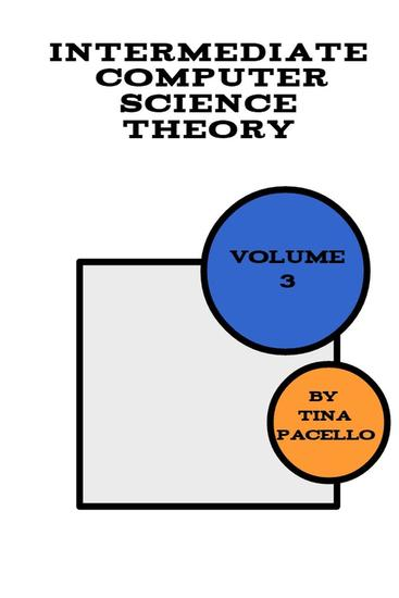 Intermediate Computer Science Theory - Volume #3 - cover