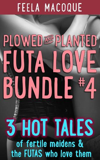 Plowed and Planted: Futa Love Bundle #4 - cover