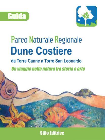 Guida del Parco Naturale Regionale delle Dune Costiere da Torre Canne a Torre San Leonardo - Un viaggio nella natura tra storia e arte - cover