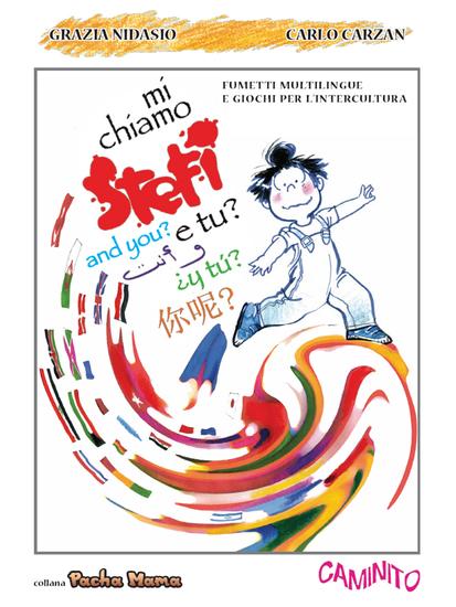 Mi chiamo Stefi e tu? - Fumetti multilingue e giochi per l'intercultura - cover