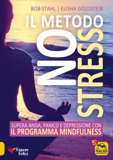 Il Metodo No Stress - Supera ansia panico e depressione con il Programma Mindfulness - cover