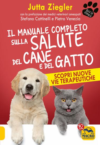 Il Manuale Completo sulla Salute del Cane e del Gatto - Scopri nuove vie terapeutiche - cover