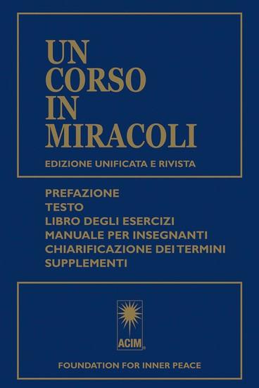 Un Corso in Miracoli - Edizione unificata e rivista - Prefazione Testo Libro degli esercizi Manuale per insegnanti Chiarificazione dei termini Supplementi - cover
