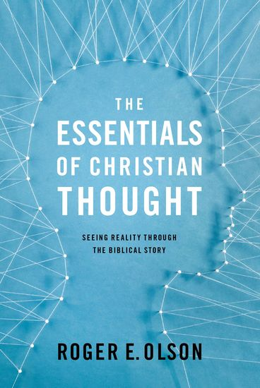 The Essentials of Christian Thought - Seeing Reality through the Biblical Story - cover