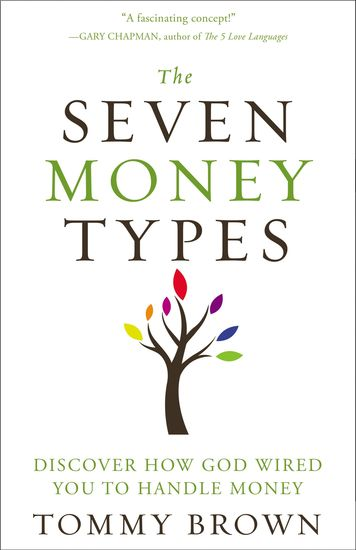 The Seven Money Types - Discover How God Wired You To Handle Money - cover