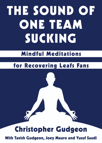 The Sound of One Team Sucking - Mindful Meditations for Recovering Leafs Fans - cover