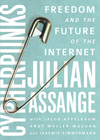 Cypherpunks - Freedom and the Future of the Internet - cover