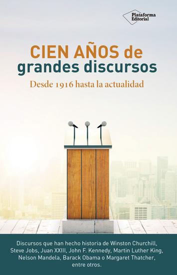 Cien años de grandes discursos - Desde 1916 hasta la actualidad - cover