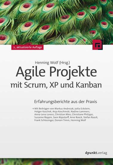 Agile Projekte mit Scrum XP und Kanban - Erfahrungsberichte aus der Praxis - cover