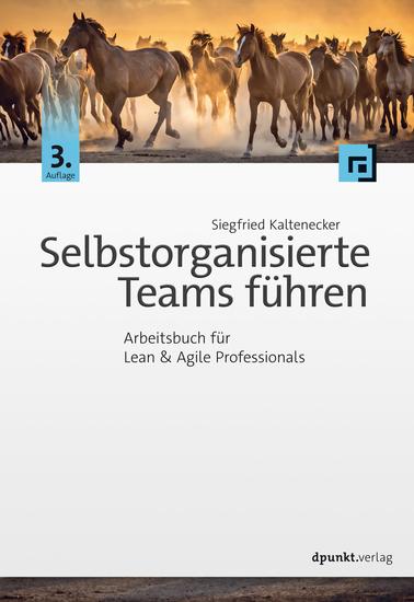 Selbstorganisierte Teams führen - Arbeitsbuch für Lean & Agile Professionals - cover