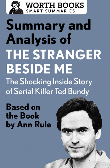 Summary and Analysis of The Stranger Beside Me: The Shocking Inside Story of Serial Killer Ted Bundy - Based on the Book by Ann Rule - cover