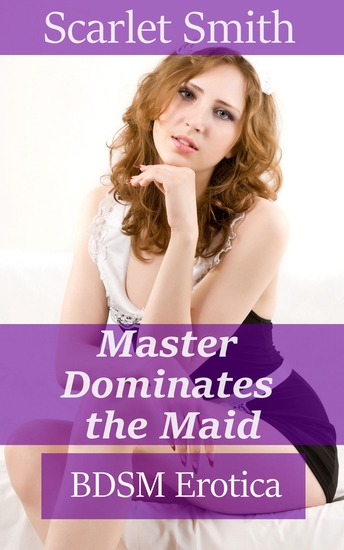 Master Dominates The Maid - cover