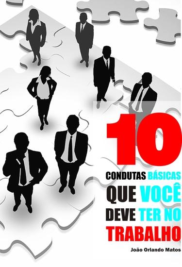 10 Condutas básicas que você deve ter no trabalho - cover