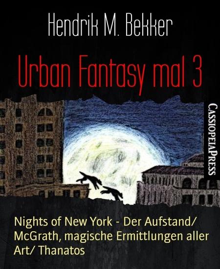 Urban Fantasy mal 3 - Nights of New York - Der Aufstand McGrath magische Ermittlungen aller Art Thanatos - cover