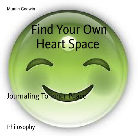 Find Your Own Heart Space - Journaling To Inner Peace - cover