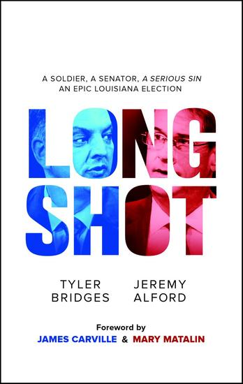 Long Shot: A Soldier A Senator A Serious Sin - cover