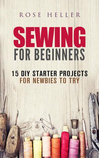 Sewing for Beginners: 15 DIY Starter Projects for Newbies to Try - Sewing & Upcycling - cover