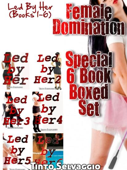 Led By Her Special Femdom Marriage 6 Book Boxed Set - Led by Her - cover